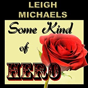 Some Kind of Hero | [Leigh Michaels]