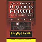 The Eternity Code: Artemis Fowl, Book 3 (       ABRIDGED) by Eoin Colfer Narrated by Adrian Dunbar