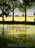 img - for Floating through France: Life Between Locks on the Canal du Midi book / textbook / text book