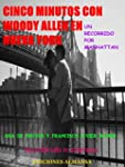 Cinco minutos con Woody Allen: Un rec...