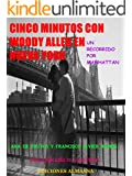 Cinco minutos con Woody Allen: Un recorrido por Manhattan