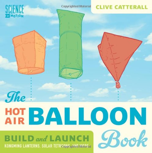 Hot Air Balloon Book, The (Science in Motion)