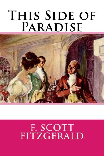 an analysis of the novel this side of paradise by f scott fitzgerald