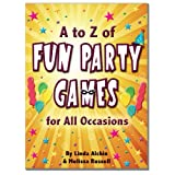 A to Z of Fun Party Games for All Occasionsby Linda Alchin