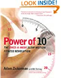 Power of 10: The Once-a-Week, Slow Motion Fitness Revolution