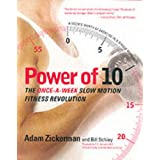 Power of 10: The Once-a-Week, Slow Motion Fitness Revolution ~ Bill Schley