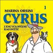 Cyrus: L'encyclopédie racontée 1 | Marina Orsini