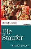 Die Staufer: Von 1025 bis 1268 (Marixwissen)