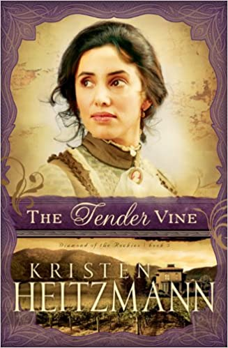 The Tender Vine (Diamond of the Rockies Book #3)