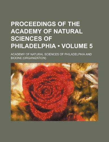 Proceedings of the Academy of Natural Sciences of Philadelphia (Volume 5)