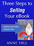Three Steps to Selling Your eBook (Authors Go Public)