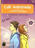 img - for Cafe Andromeda/ Andromeda Cafe: Un fantastico viaje a traves de la fisica moderna/ A Fantastic Voyage through Modern Physics (La Biblioteca Del Saber/ Library of Knowledge) (Spanish Edition) book / textbook / text book