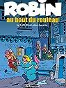 Robin Dubois, Tome 20 : Au bout du rouleau par Borecki