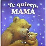 Te quiero, mamá (Mis Papas Y Yo (susaeta))