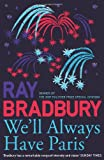 We'll Always Have Paris (0007303645) by Bradbury, Ray