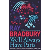 We'll Always Have Parisby Ray Bradbury