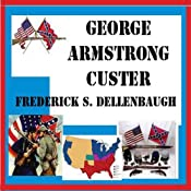 George Armstrong Custer | [Frederick S. Dellenbaugh]