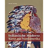 Indianische Moderne Kunst aus Nordamerika: Die Sammlung des Ethnologischen Museums Berlin
