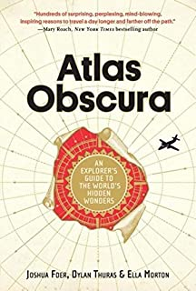 Book Cover: Atlas Obscura: An Explorer's Guide to the World's Hidden Wonders