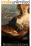 Becoming Lisette: A Novel (The Queen's Painter an Historical Romance Book 1)