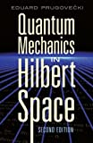 img - for Quantum Mechanics in Hilbert Space: Second Edition (Dover Books on Physics) by Eduard Prugovecki (2006-12-01) book / textbook / text book
