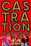 Castration Celebration