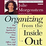 Organizing from the Inside Out | Julie Morgenstern