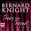 Fear in the Forest: A Crowner John Mystery, Book 7 (       UNABRIDGED) by Bernard Knight Narrated by Paul Matthews