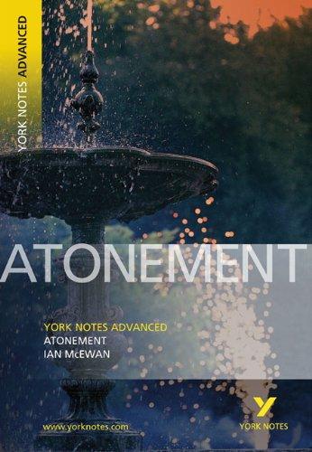 York Notes on Atonement (McEwan) (York Notes Advanced)