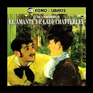 El Amante de Lady Chatterley [Lady Chatterley's Lover] Audiobook