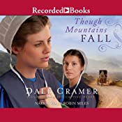 Though Mountains Fall: The Daughters of Caleb Bender, Book 3 | [W. Dale Cramer]