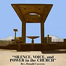 Silence, Voice, and Power in the Church  by Donald Cozzens Narrated by Donald Cozzens