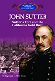 img - for John Sutter: Sutter's Fort and the California Gold Rush (Library of American Lives and Times) book / textbook / text book