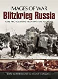 img - for Blitzkrieg Russia (Images of War) book / textbook / text book