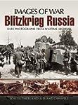 Blitzkrieg Russia: Rare Photographs f...