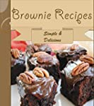 Brownies: 101 Simple and Delicious Br...