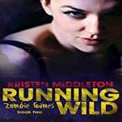 Running Wild: Zombie Games, Book 2 | Kristen Middleton