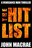 img - for The Hit List: A Vengeance Man Thriller book / textbook / text book
