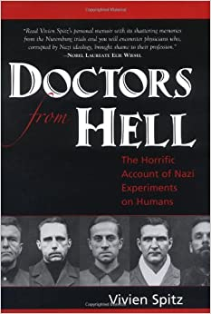 Doctors from Hell: The Horrific Account of Nazi