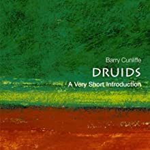Druids: A Very Short Introduction (       UNABRIDGED) by Barry Cunliffe Narrated by Donald Corren