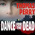 Dance for the Dead Audiobook by Thomas Perry Narrated by Joyce Bean