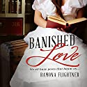 Banished Love: Banished Saga, Book 1 (       UNABRIDGED) by Ramona Flightner Narrated by Lauren Mccullough