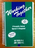 Working Together: A Personality Centered Approach to Management, Second Edition