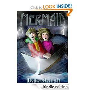 Free Kindle Book: Mermaid, by D.F. Marsh. Publication Date: January 8, 2012