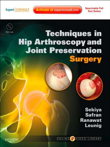 Techniques In Hip Arthroscopy And Joint Preservation: Expert Consult