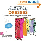 Built by Wendy Dresses: The Sew U Guide to Making a Girl's Best Frock
