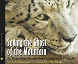 img - for Saving the Ghost of the Mountain: An Expedition Among Snow Leopards in Mongolia (Scientists in the Field Series) book / textbook / text book