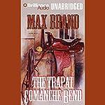 The Trap at Comanche Bend | Max Brand