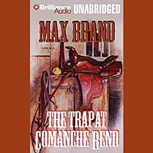 The Trap at Comanche Bend | [Max Brand]