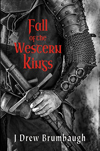 Book: Fall of the Western Kings (Tirumfall Trilogy Book 1) by J. Drew Brumbaugh